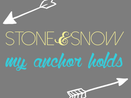 Stone & Snow + My Anchor Holds: 6/25