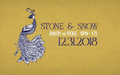 Spend NYE at Bakery and Pickle with Stone & Snow!
